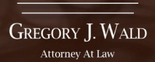 Gregory J. Wald, Attorney At Law Logo