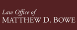 Law Offices Of Matthew D. Bowe Logo
